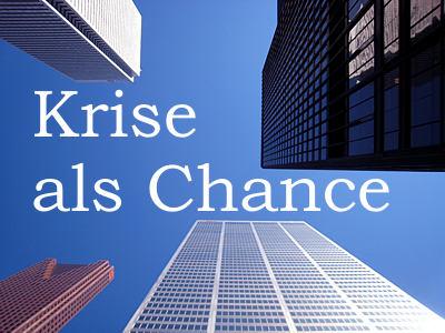 Krise als Chance!